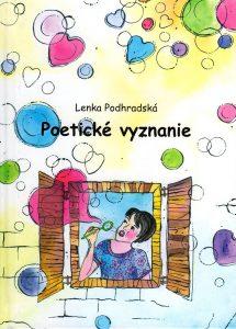 Poetické vyznanie (Lenka Podhradská)